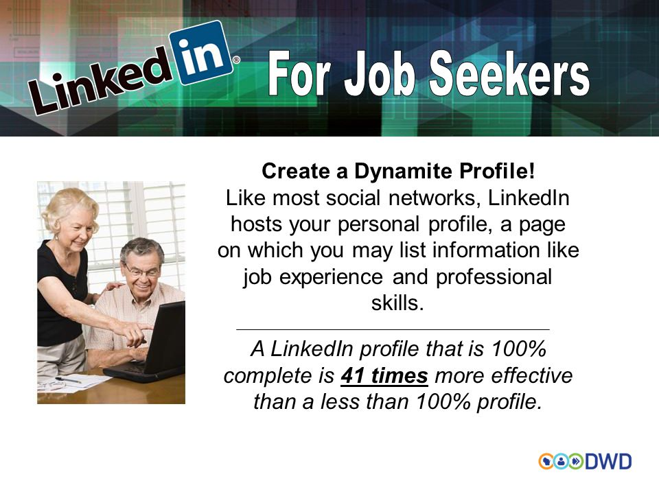 Create a Dynamite Profile! Like most social networks, LinkedIn hosts your personal profile, a page on which you may list information like job experien