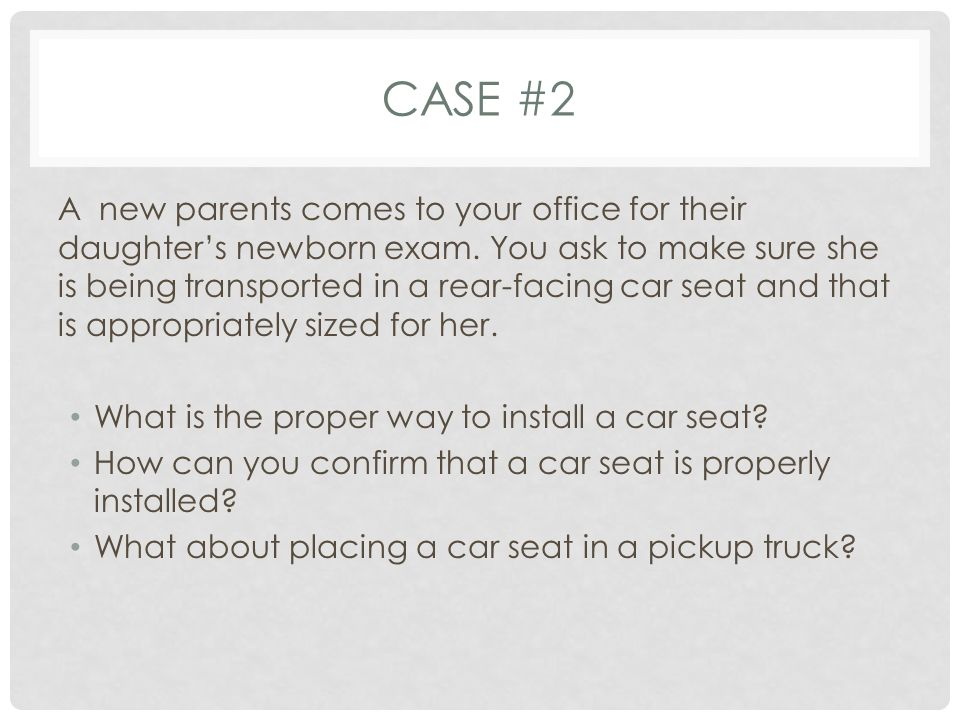 CASE #2 A new parents comes to your office for their daughter's newborn exam.