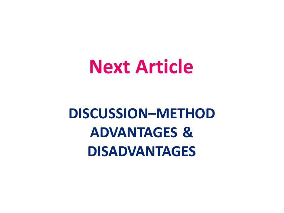 Next Article DISCUSSION–METHOD ADVANTAGES & DISADVANTAGES