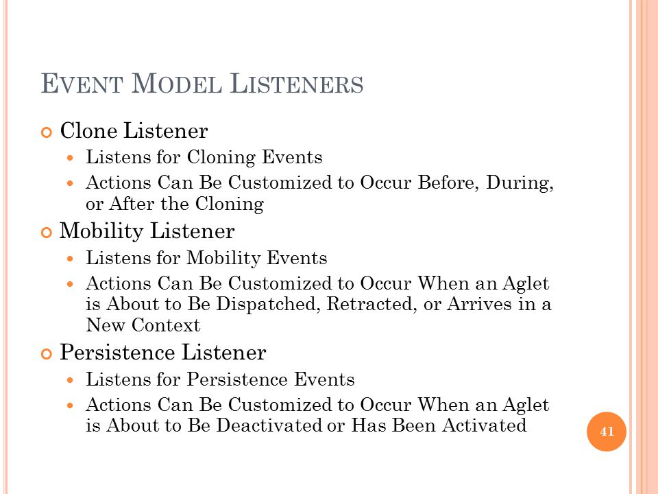 E VENT M ODEL L ISTENERS Clone Listener Listens for Cloning Events Actions Can Be Customized to Occur Before, During, or After the Cloning Mobility Li