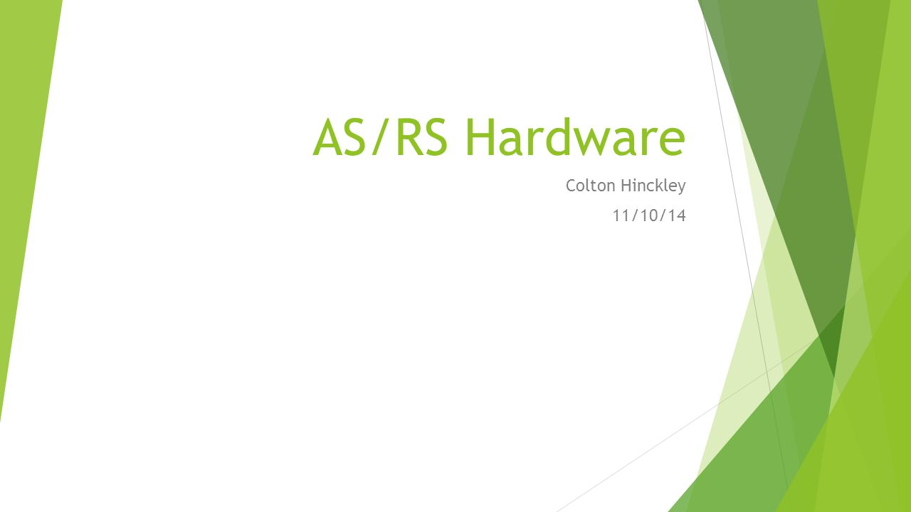 AS/RS Hardware Colton Hinckley 11/10/14