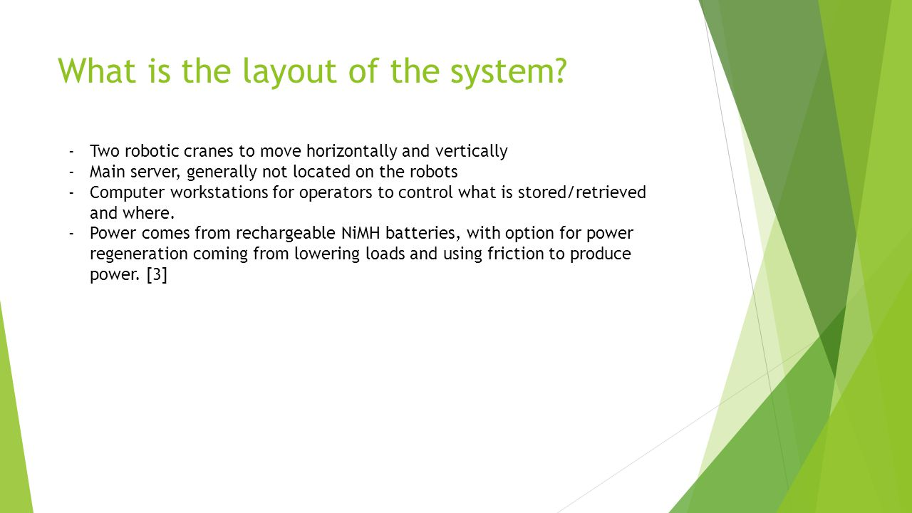 What is the layout of the system.