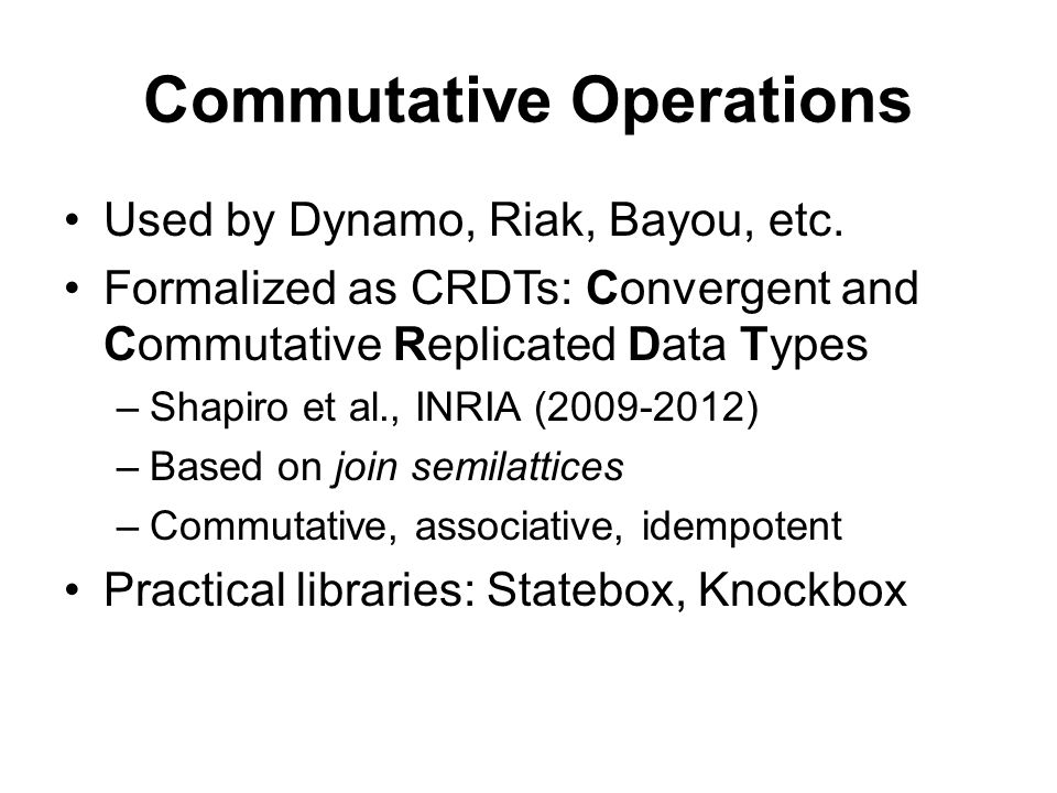 Commutative Operations Used by Dynamo, Riak, Bayou, etc.