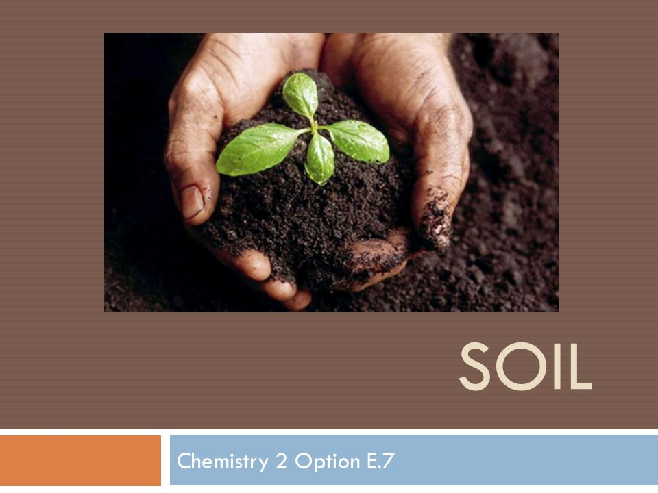 SOIL Chemistry 2 Option E.7