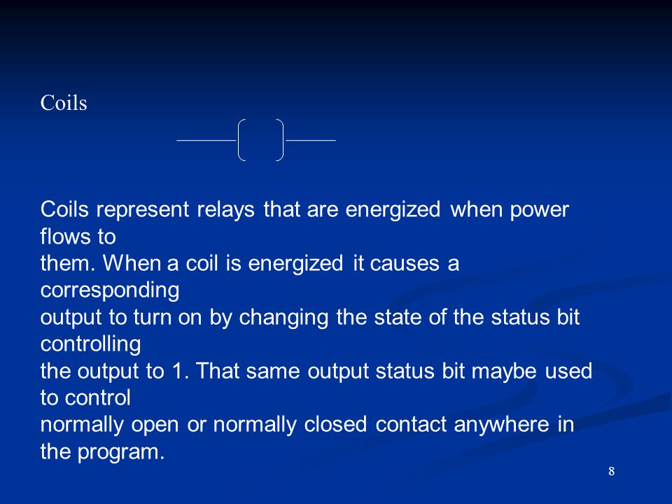 9 Boxes Boxes represent various instructions or functions that are Executed when power flows to the box.