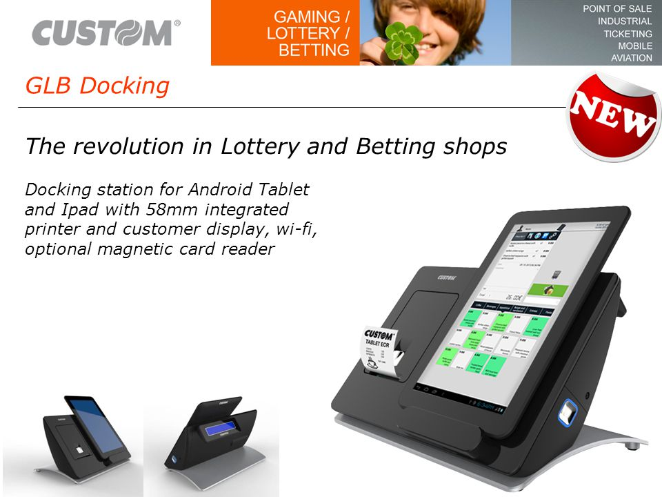 GLB Docking Motorized printing head for branding The revolution in Lottery and Betting shops Docking station for Android Tablet and Ipad with 58mm integrated printer and customer display, wi-fi, optional magnetic card reader