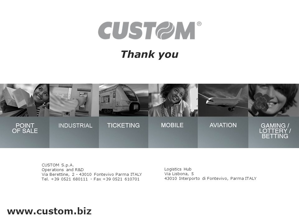 Thank you www.custom.biz CUSTOM S.p.A.