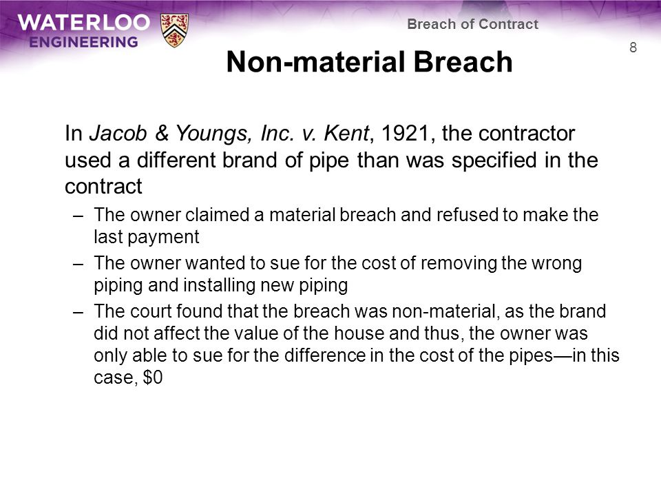 Engineers How does one determine when one has a material breach versus one that is not material.