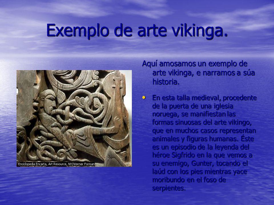 Exemplo de arte vikinga. Aquí amosamos un exemplo de arte vikinga, e narramos a súa historia. En esta talla medieval, procedente de la puerta de una i