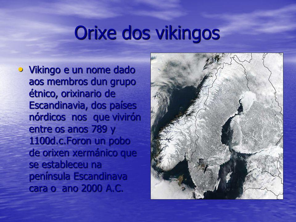Orixe dos vikingos Orixe dos vikingos Vikingo e un nome dado aos membros dun grupo étnico, orixinario de Escandinavia, dos países nórdicos nos que viv