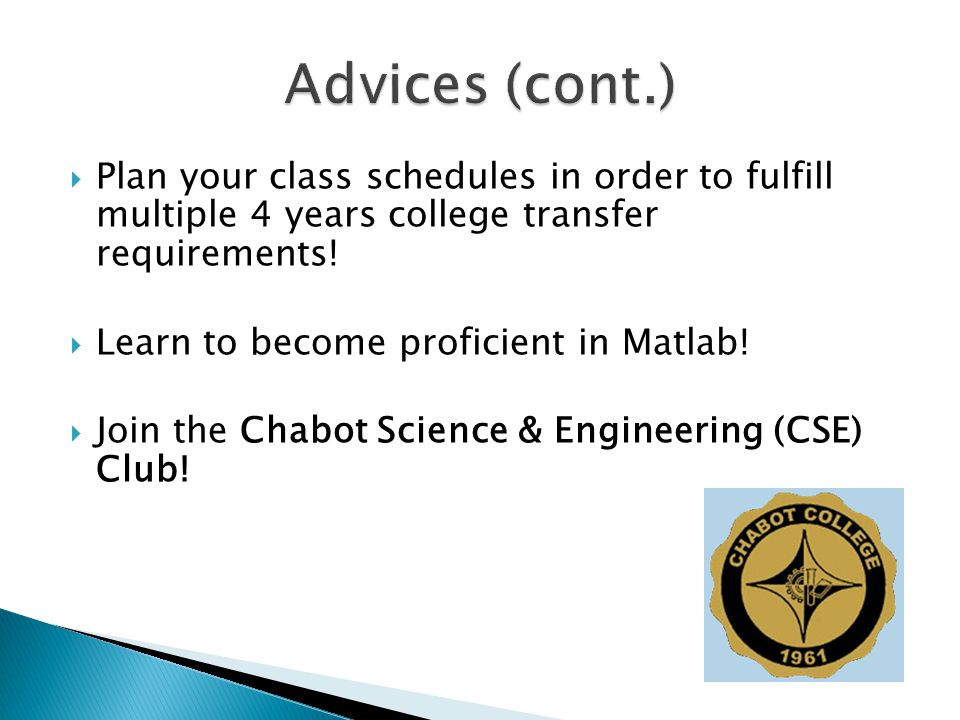  Plan your class schedules in order to fulfill multiple 4 years college transfer requirements.