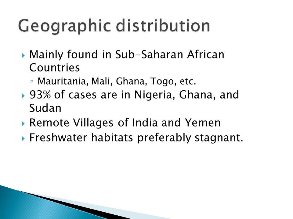  Mainly found in Sub-Saharan African Countries ◦ Mauritania, Mali, Ghana, Togo, etc.