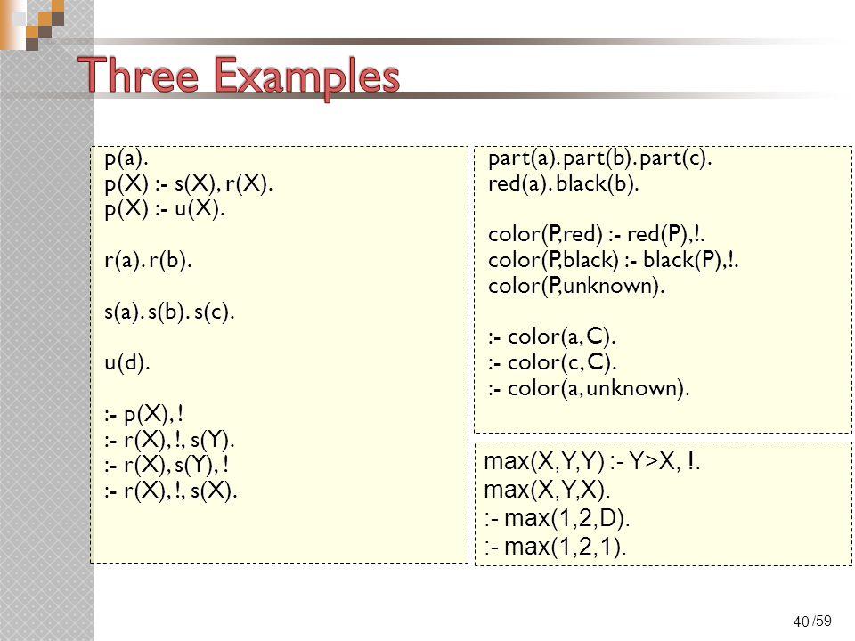/59 p(a). p(X) :- s(X), r(X). p(X) :- u(X). r(a).