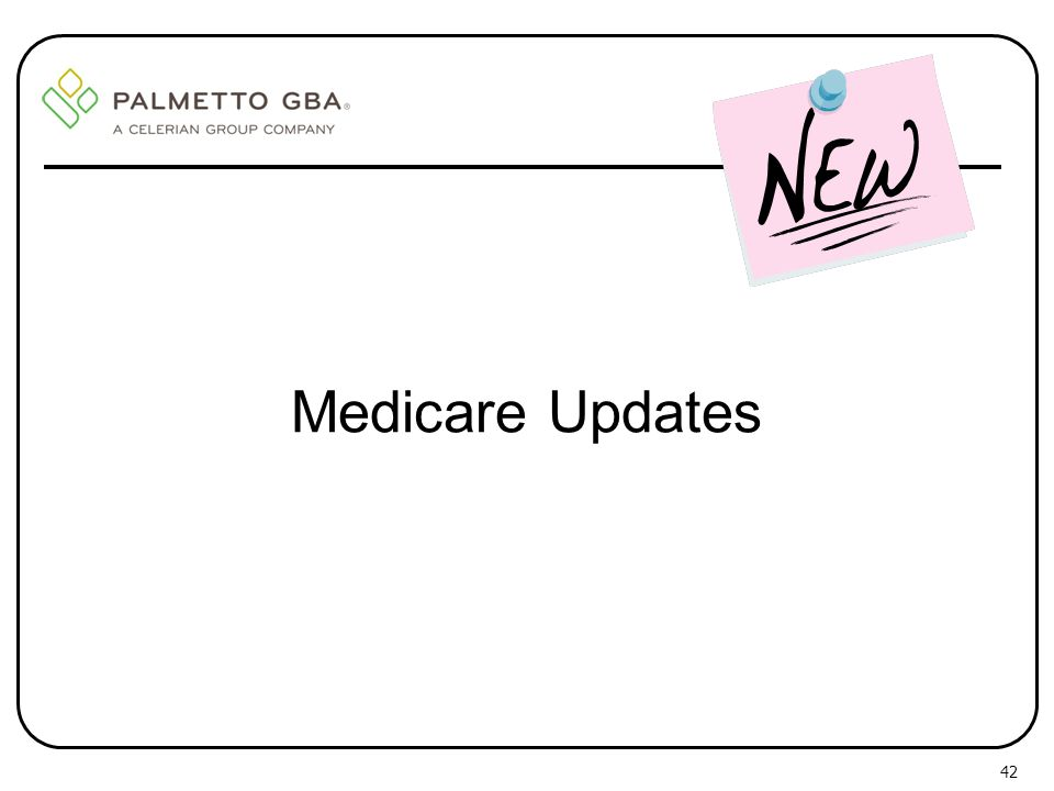 42 Medicare Updates