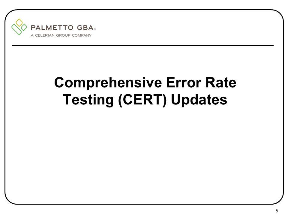 Comprehensive Error Rate Testing (CERT) Updates 5