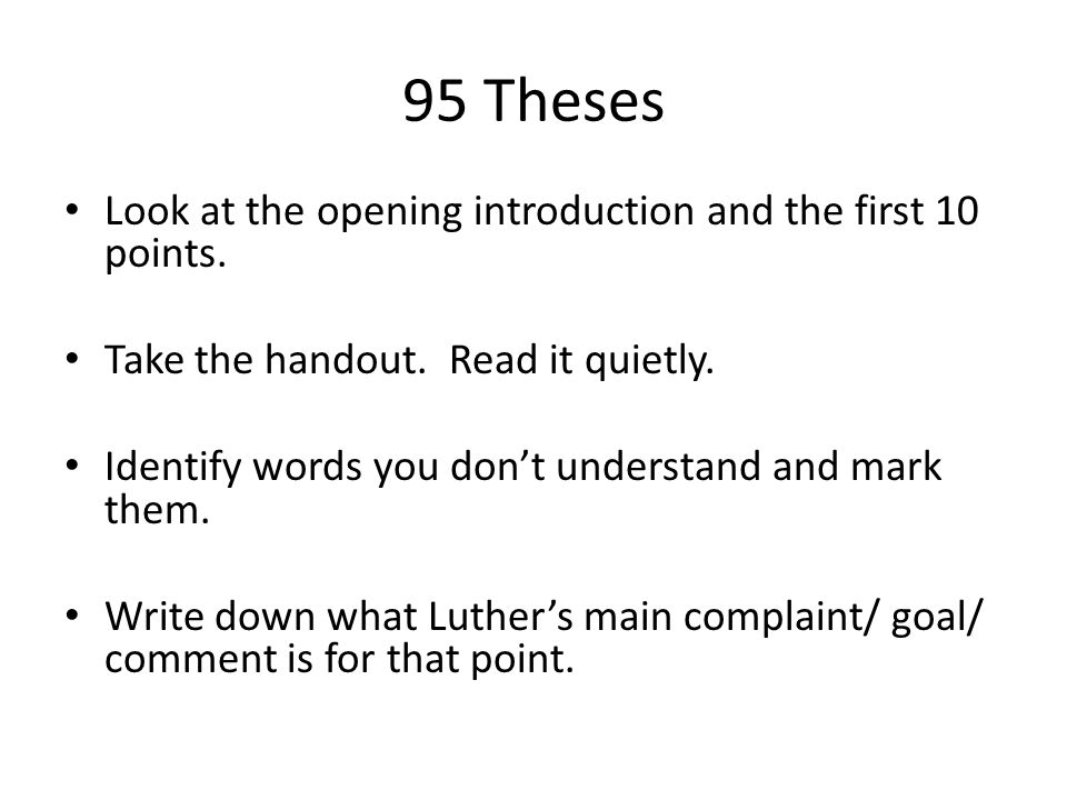 95 Theses Look at the opening introduction and the first 10 points.