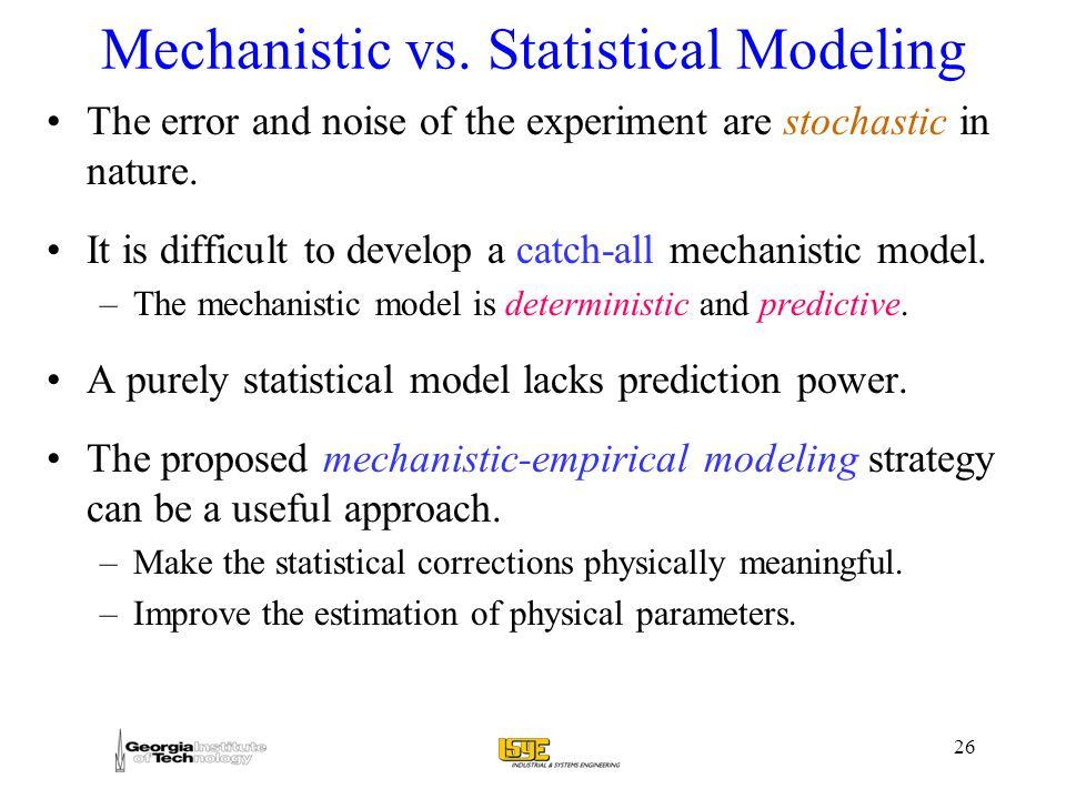 26 Mechanistic vs.