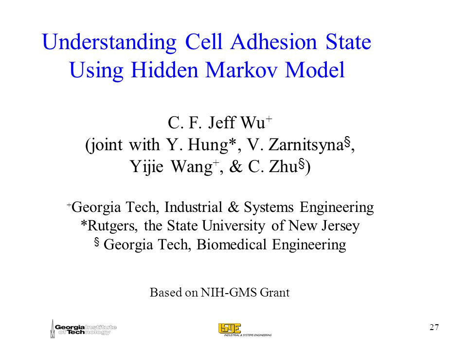 27 Understanding Cell Adhesion State Using Hidden Markov Model C.