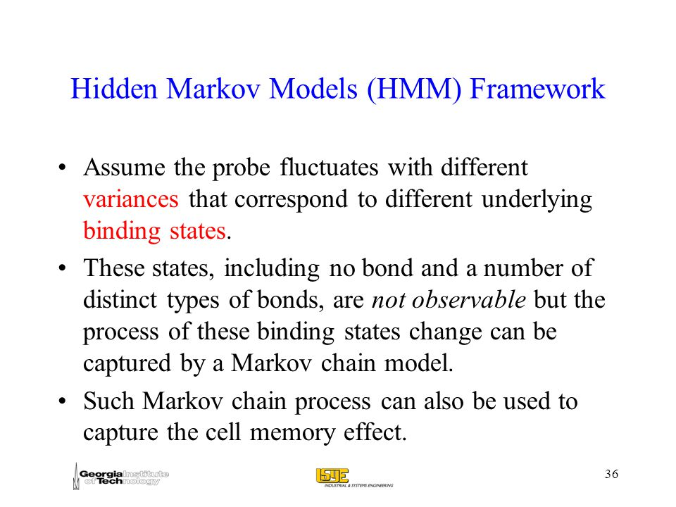 Hidden Markov Models (HMM) Framework Assume the probe fluctuates with different variances that correspond to different underlying binding states.