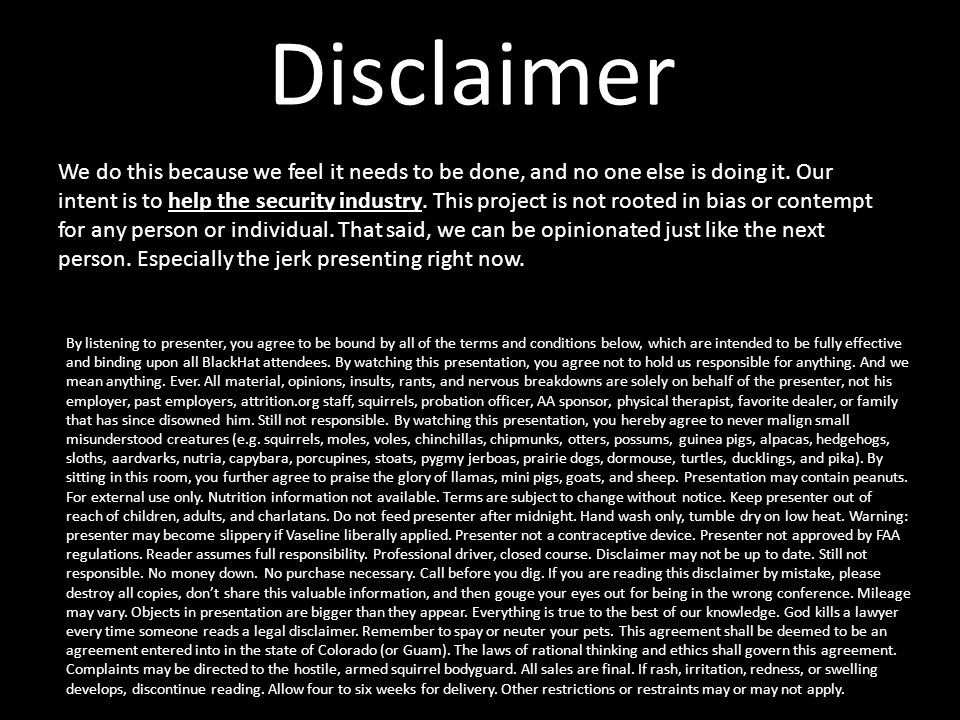 Disclaimer We do this because we feel it needs to be done, and no one else is doing it.
