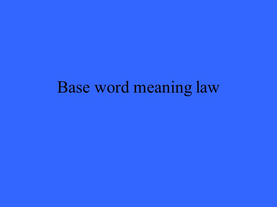 Base word meaning law