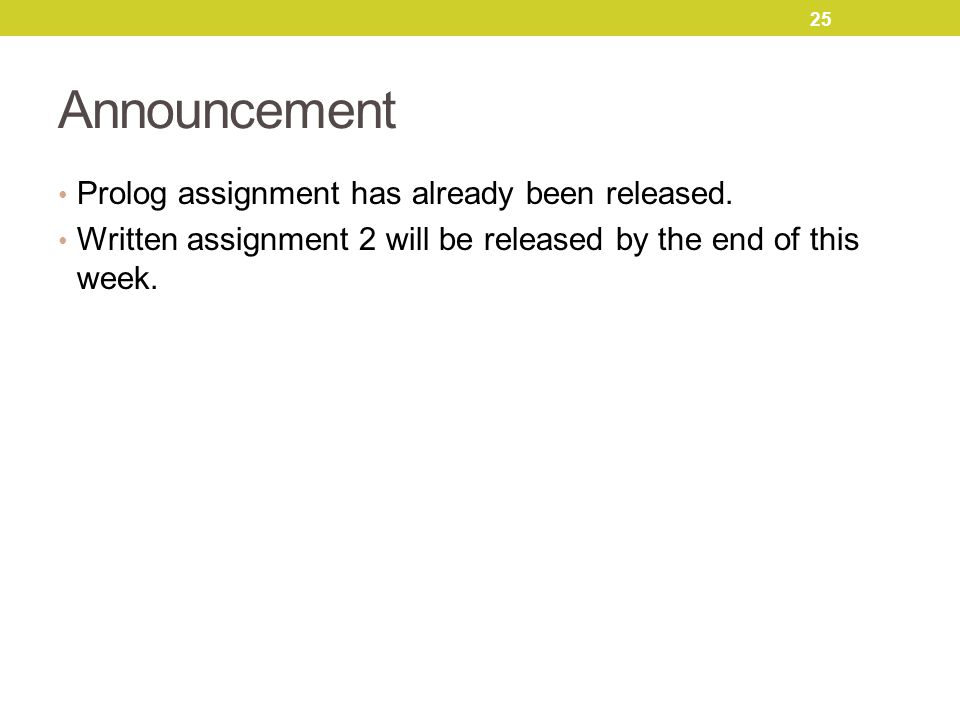 Announcement Prolog assignment has already been released.