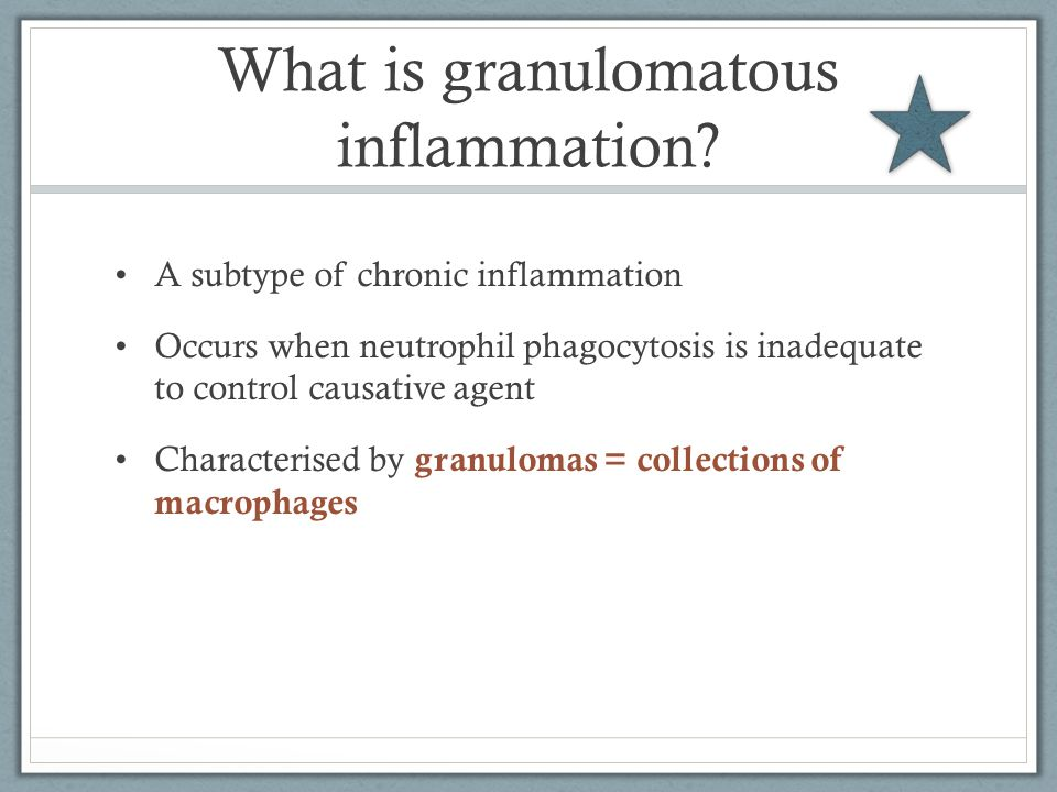 What is granulomatous inflammation.
