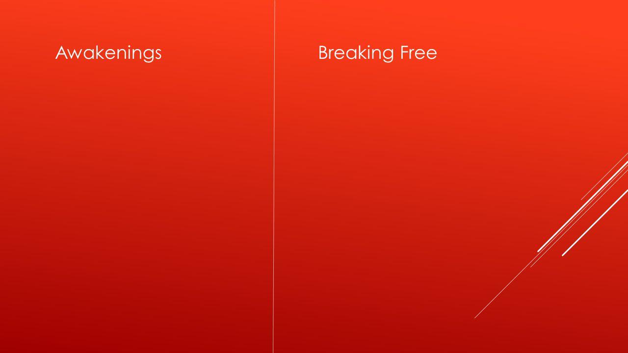 AwakeningsBreaking Free