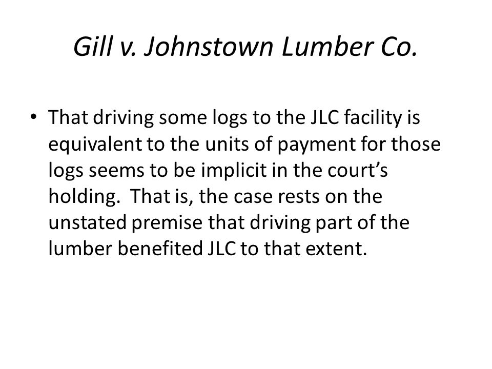 Gill v. Johnstown Lumber Co.