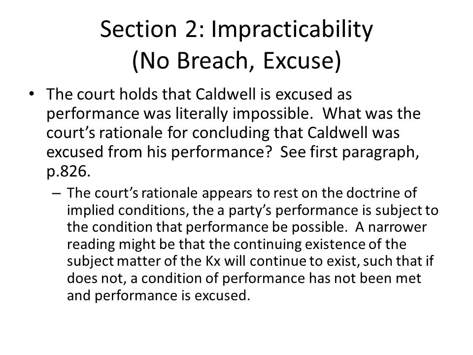 Section 2: Impracticability (No Breach, Excuse) The court holds that Caldwell is excused as performance was literally impossible.