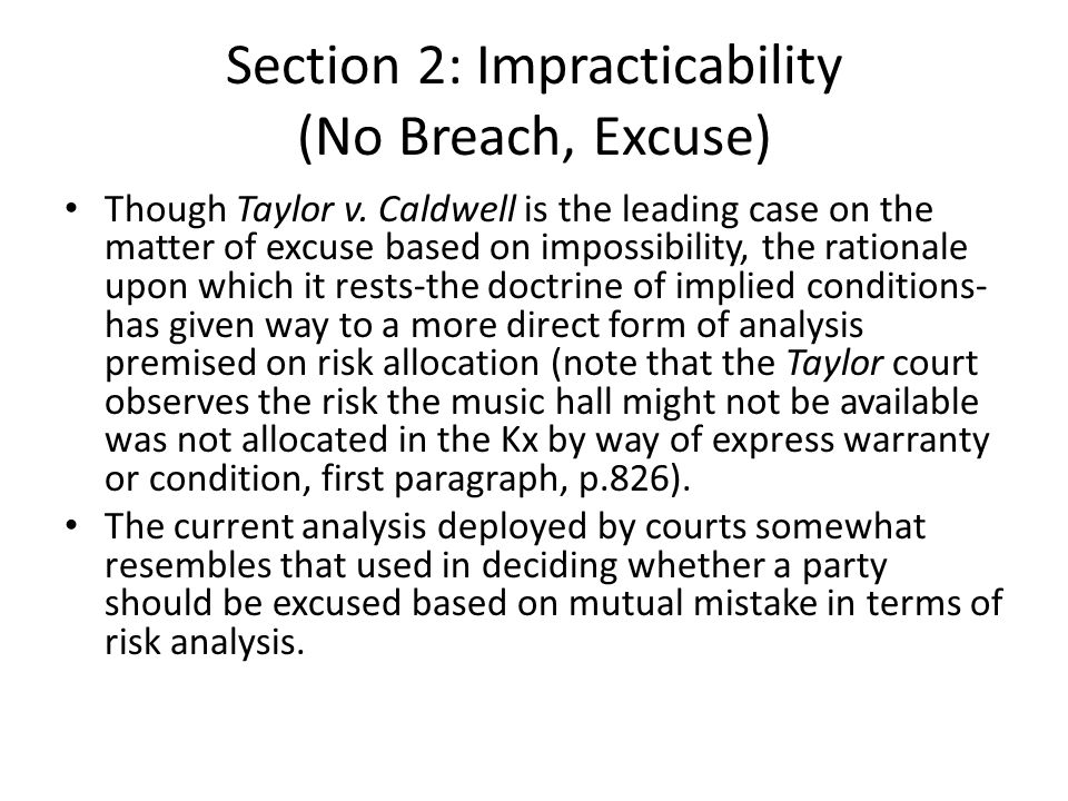 Section 2: Impracticability (No Breach, Excuse) Though Taylor v.