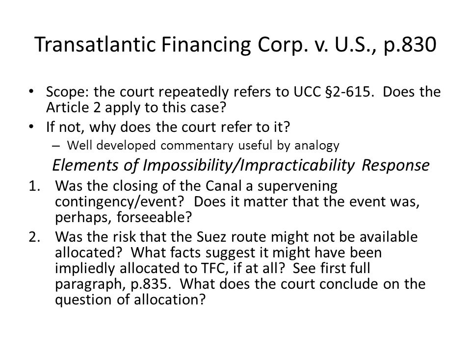 Transatlantic Financing Corp. v. U.S., p.830 Scope: the court repeatedly refers to UCC §2-615.