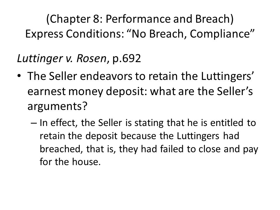 (Chapter 8: Performance and Breach) Express Conditions: No Breach, Compliance Luttinger v.