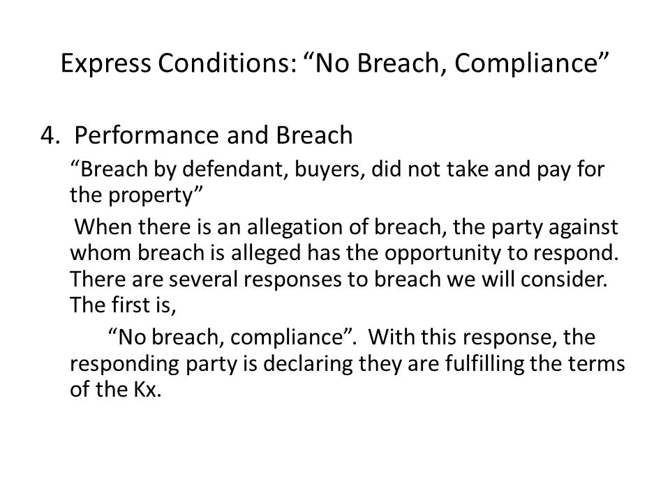 Express Conditions: No Breach, Compliance 4.