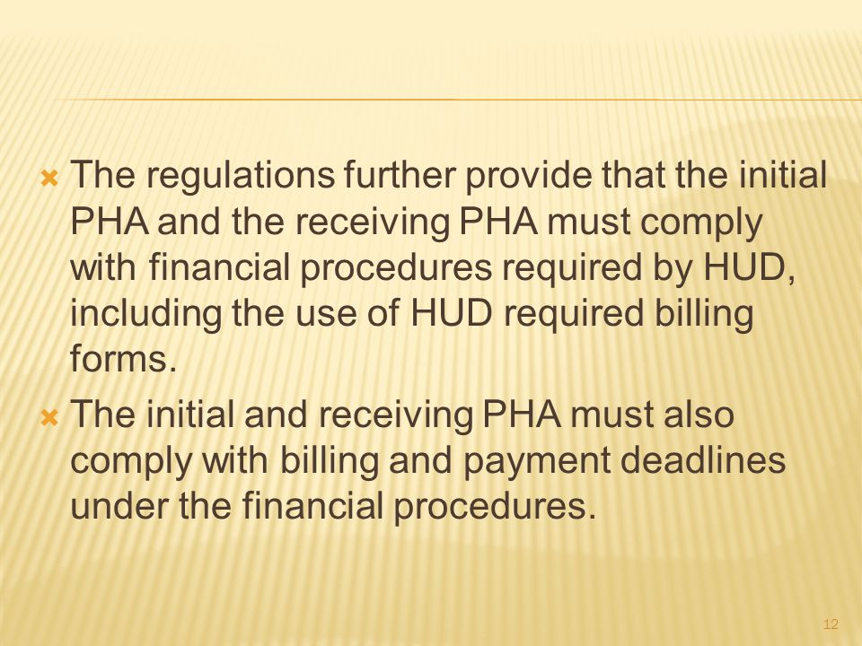  The regulations further provide that the initial PHA and the receiving PHA must comply with financial procedures required by HUD, including the use of HUD required billing forms.