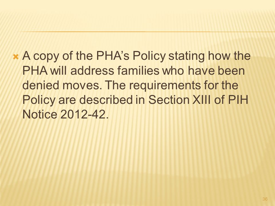  A copy of the PHA's Policy stating how the PHA will address families who have been denied moves.