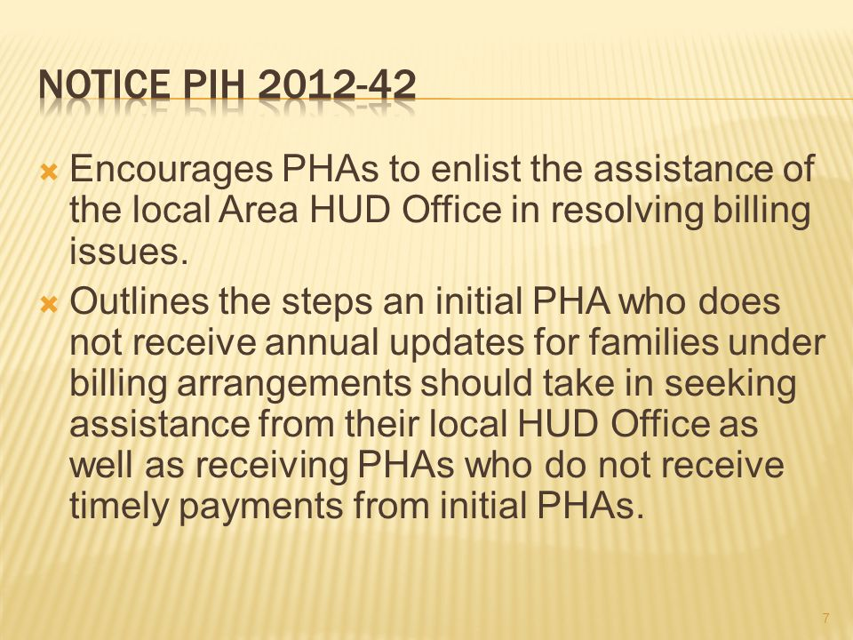  Encourages PHAs to enlist the assistance of the local Area HUD Office in resolving billing issues.