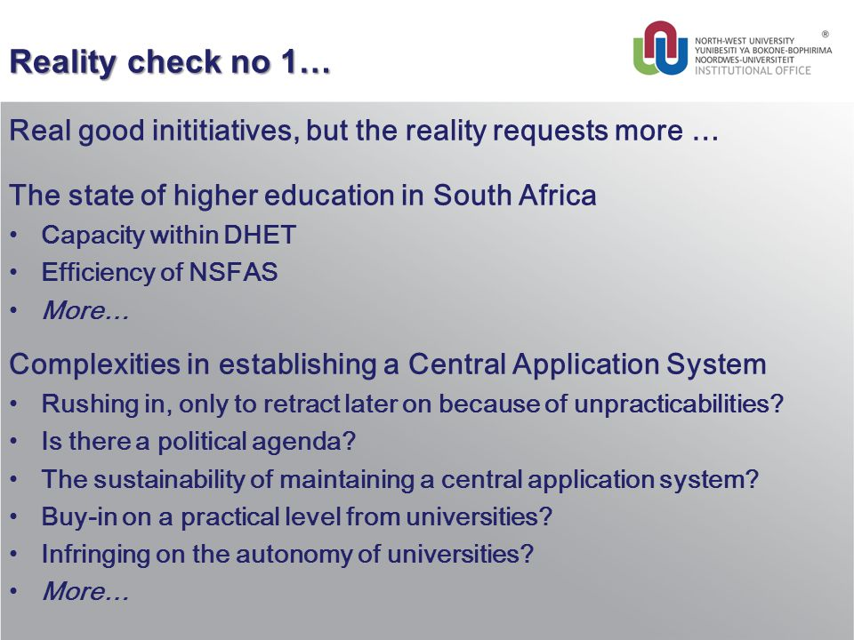 Reality check no 1… Real good inititiatives, but the reality requests more … The state of higher education in South Africa Capacity within DHET Effici