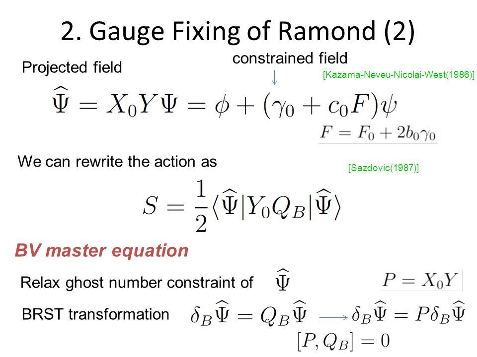 2.Gauge Fixing of Ramond (3) Siegel gauge : we don t have Y 0 !.