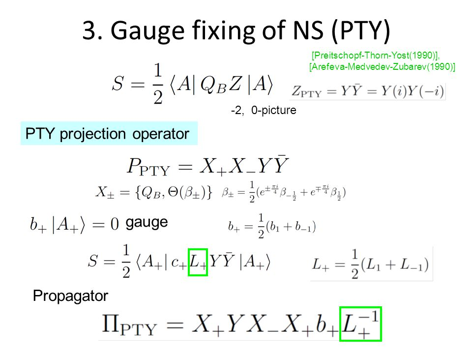 We would like to write down Siegel gauge action with kinetic operator L 0 (F 0 ) is problematic : doesn't have Klein-Gordon operator (second derivative) retracts (part of) world sheet t extend the worldsheet retract the worldsheet 3.