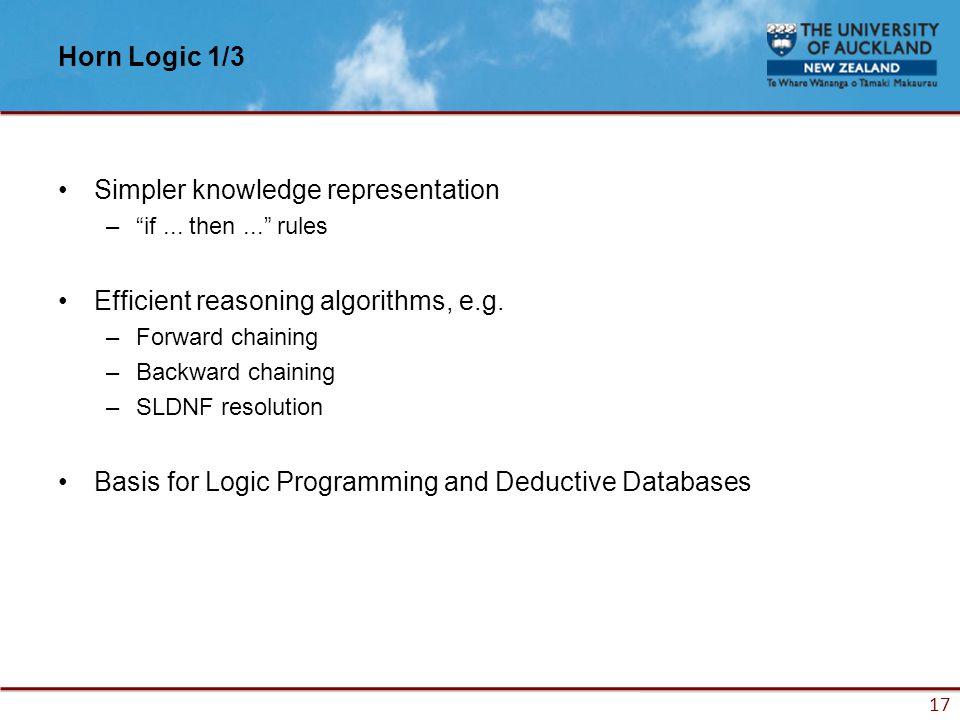 17 Horn Logic 1/3 Simpler knowledge representation – if...