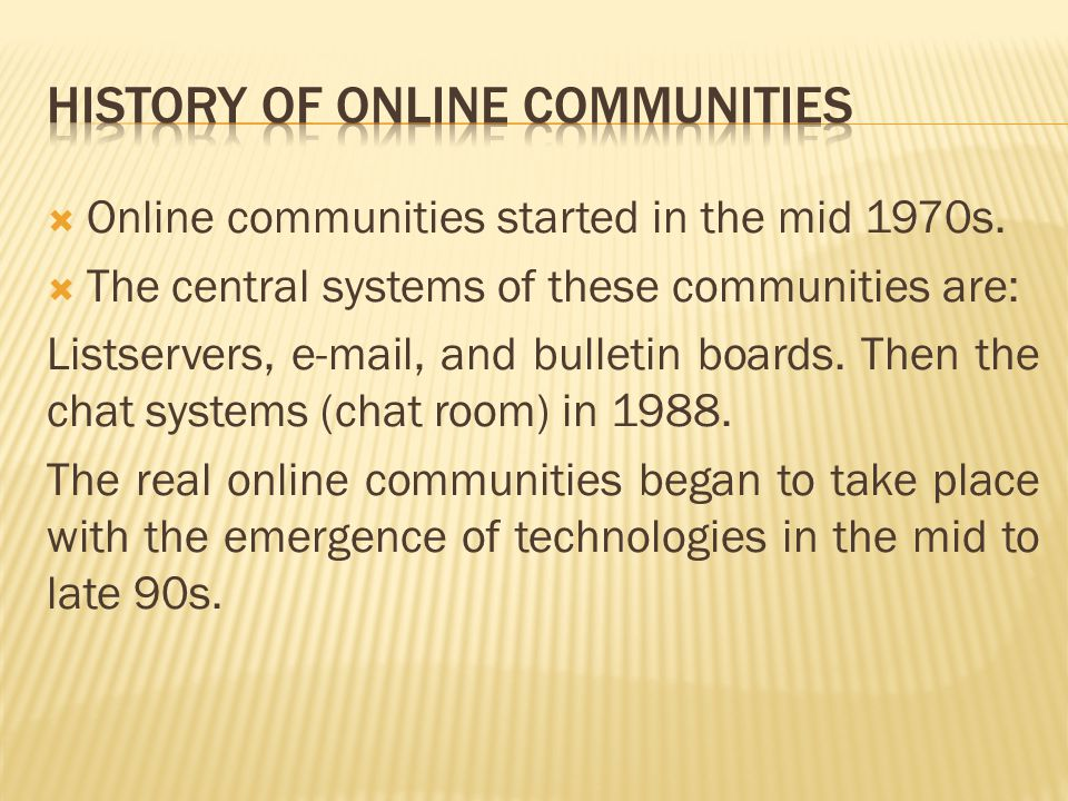  Online communities started in the mid 1970s.