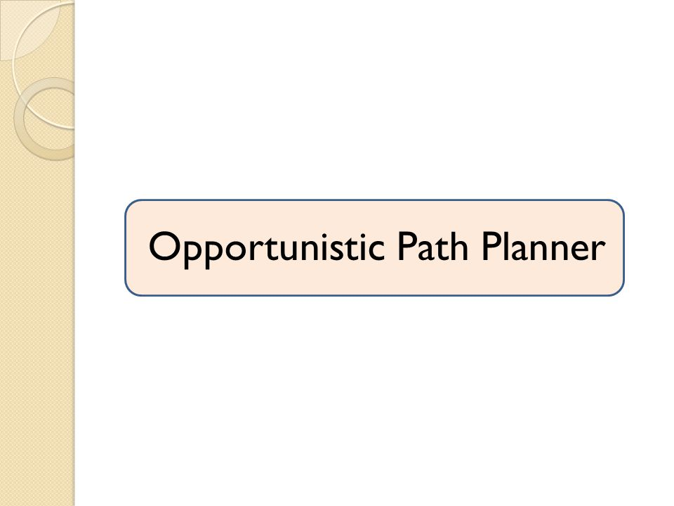 Opportunistic Path Planner