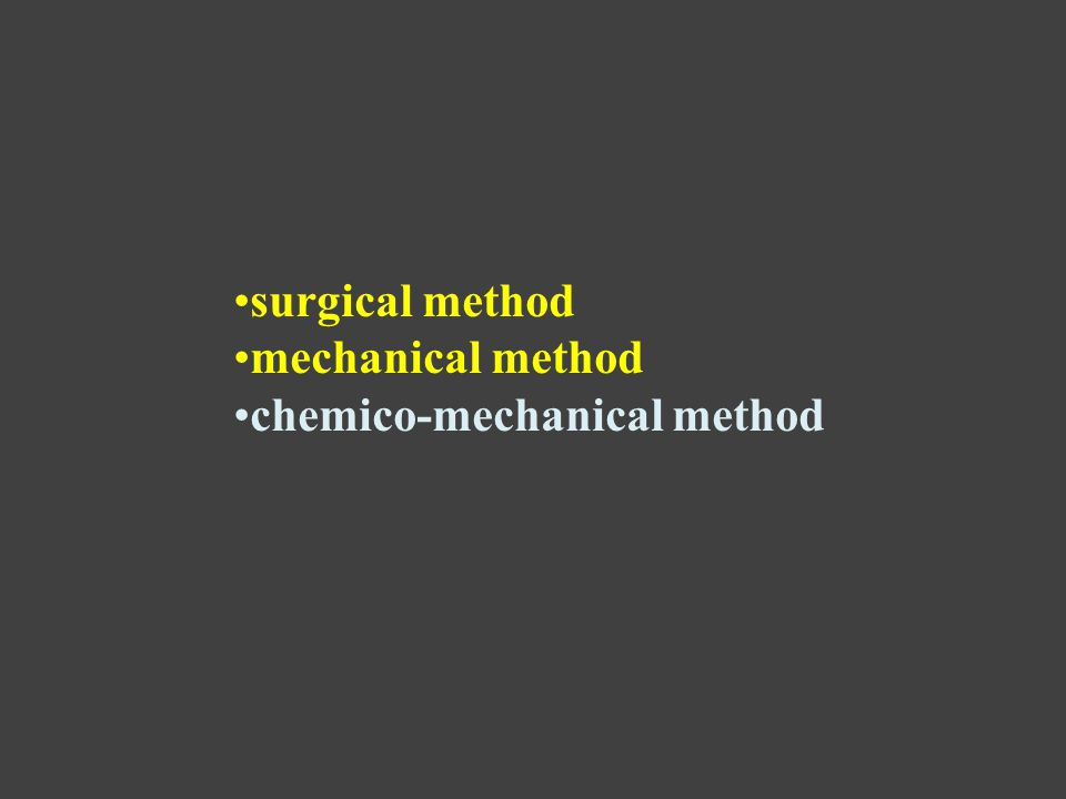 surgical method mechanical method chemico-mechanical method