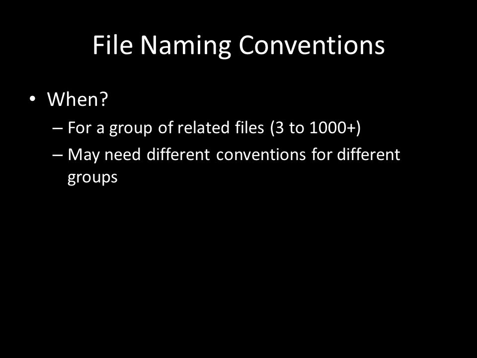 File Naming Conventions When.