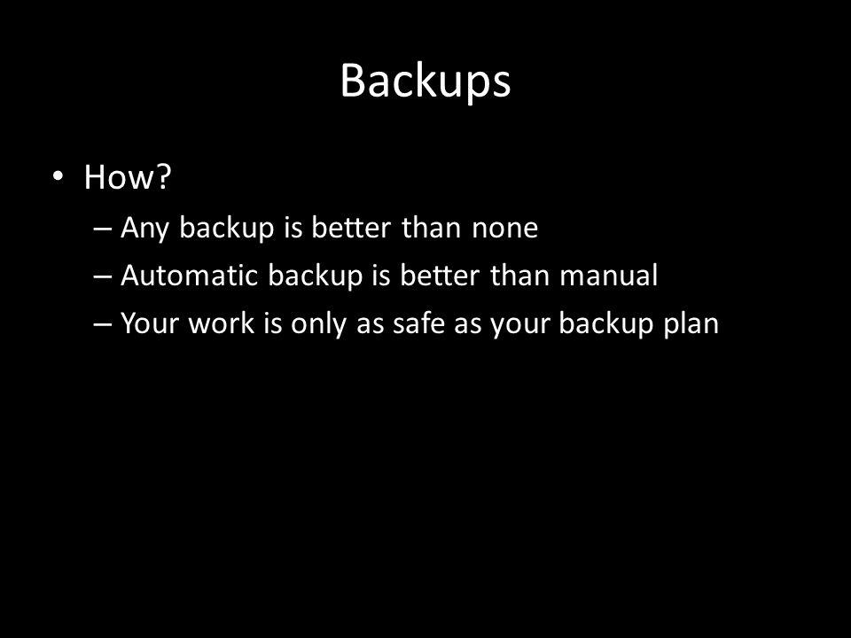 Backups How.