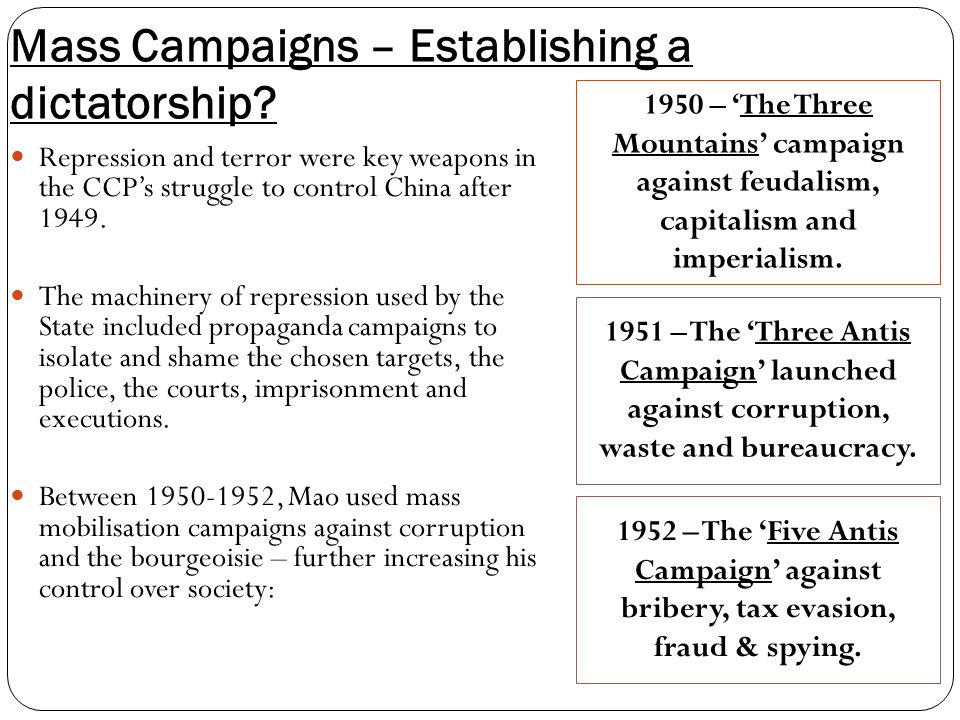 Mass Campaigns – Establishing a dictatorship? Repression and terror were key weapons in the CCP's struggle to control China after 1949. The machinery