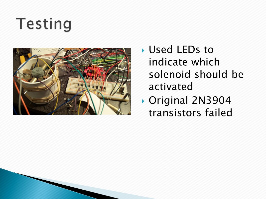  Used LEDs to indicate which solenoid should be activated  Original 2N3904 transistors failed
