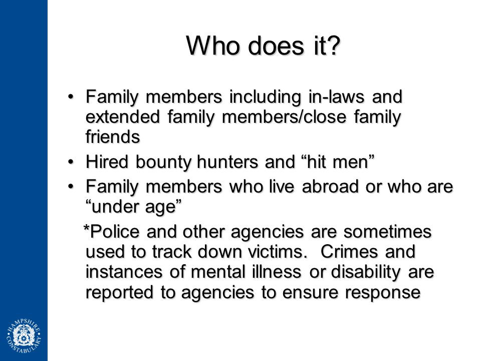 Who does it? Family members including in-laws and extended family members/close family friendsFamily members including in-laws and extended family mem