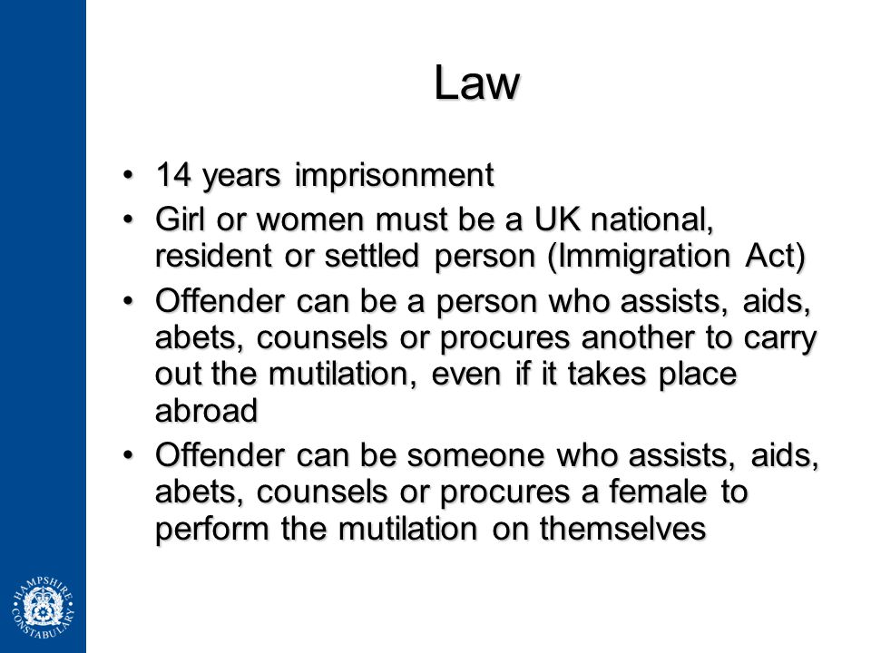 Law 14 years imprisonment14 years imprisonment Girl or women must be a UK national, resident or settled person (Immigration Act)Girl or women must be
